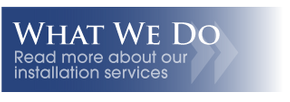 What We Do - Read more about our installation services