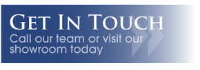 Get in Touch - Call our team or visit our showroom today